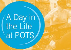 A day in the Life at POTS
